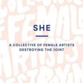 SHE: a collection of female artists destroying the joint