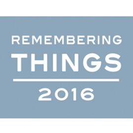 Remembering Things 2016